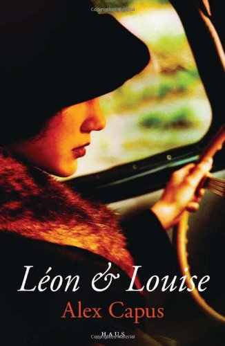 Cover for Léon & Louise, by Alex Capus, featuring a vintage image of a young woman at the wheel of a car.